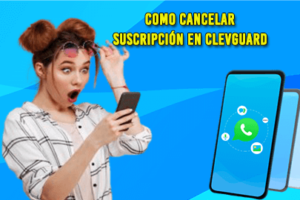Como Cancelar Suscripción Clevguard