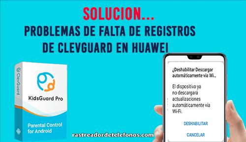 Problemas de Registros De Clevguard en Huawei